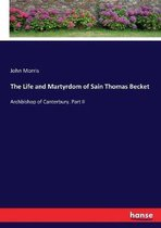 The Life and Martyrdom of Sain Thomas Becket