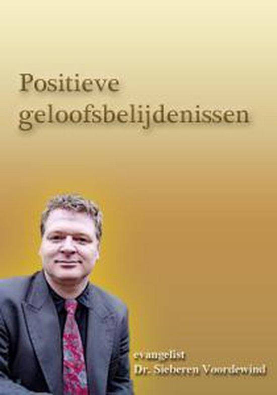 POSITIEVE GELOOFSBELIJDENISSEN - Sieberen Voordewind |
