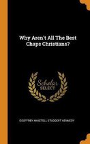 Why Aren't All the Best Chaps Christians?