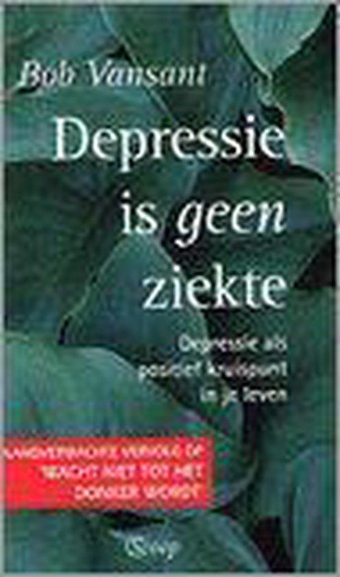 DEPRESSIE IS GEEN ZIEKTE - Bob Vansant |