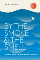 By the Smoke and the Smell