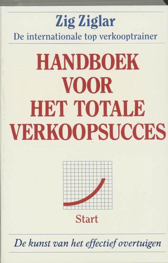 Handboek Voor Het Totale Verkoopsucces - Z. Ziglar |