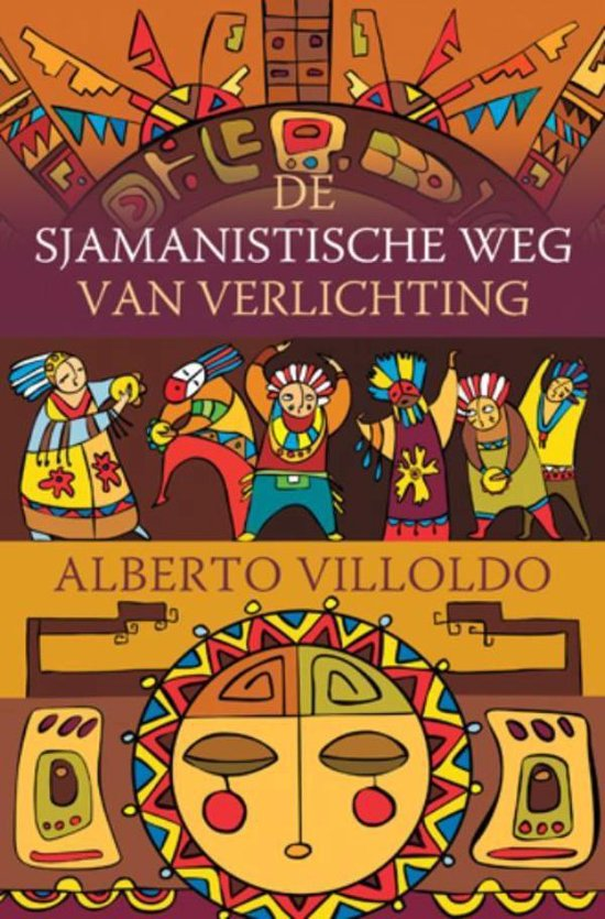 De sjamanistische weg van verlichting - Alberto Villoldo |