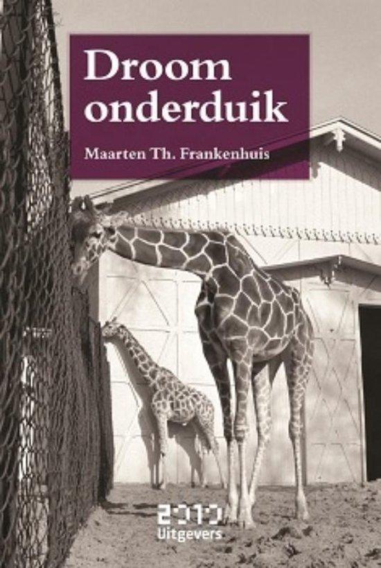 Droomonderduik - Maarten Th. Frankenhuis | Fthsonline.com