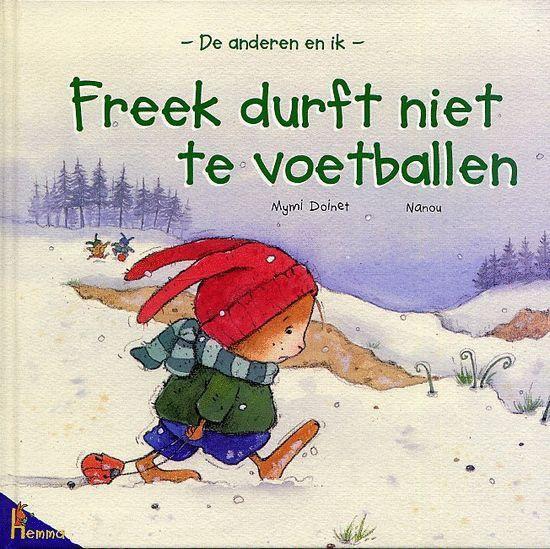 Freek Durft Niet Te Voetballen - Mymi Doinet |
