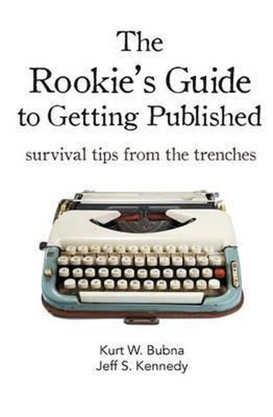 Boek cover The Rookies Guide to Getting Published van Kurt W Bubna (Paperback)