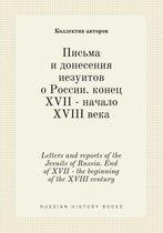 Letters and Reports of the Jesuits of Russia. End of XVII - The Beginning of the XVIII Century