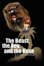 The Beast, the Boy, and the Rose
