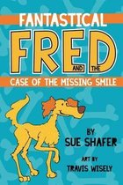 Fantastical Fred and the Case of the Missing Smile