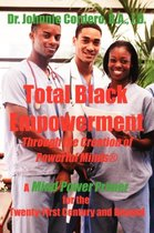 Total Black Empowerment Through the Creation of Powerful Minds (R)