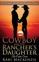 The Cowboy and the Rancher's Daughter Entire Series