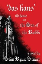 'Das Haus' The House and the Son of the Rabbi