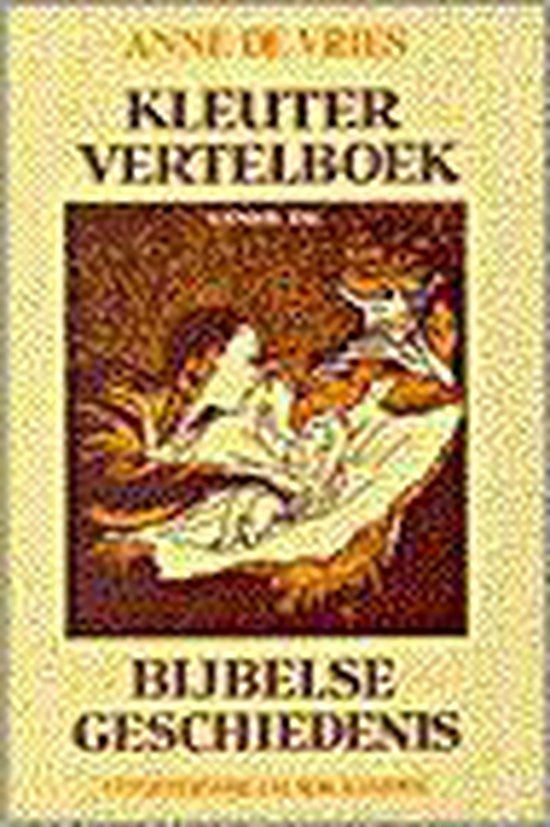Kleutervertelboek voor de bijbelse geschiedenis - Anne de Vries |