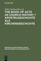 The Book of Acts as Church History / Apostelgeschichte als Kirchengeschichte