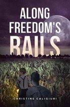Along Freedom's Rails