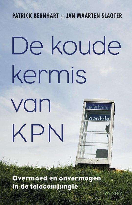 De koude kermis van KPN - Jan Maarten Slagter |