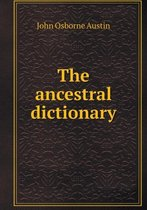 The Ancestral Dictionary