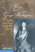 Young George Washington and the French and India War 1753-1758