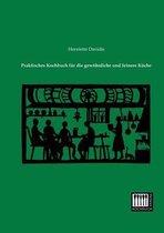 Praktisches Kochbuch Fur Die Gewohnliche Und Feinere Kuche