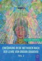 Einfuhrung in Die Methoden Von Grigori Grabovoi - Teil 2 (German Edition)