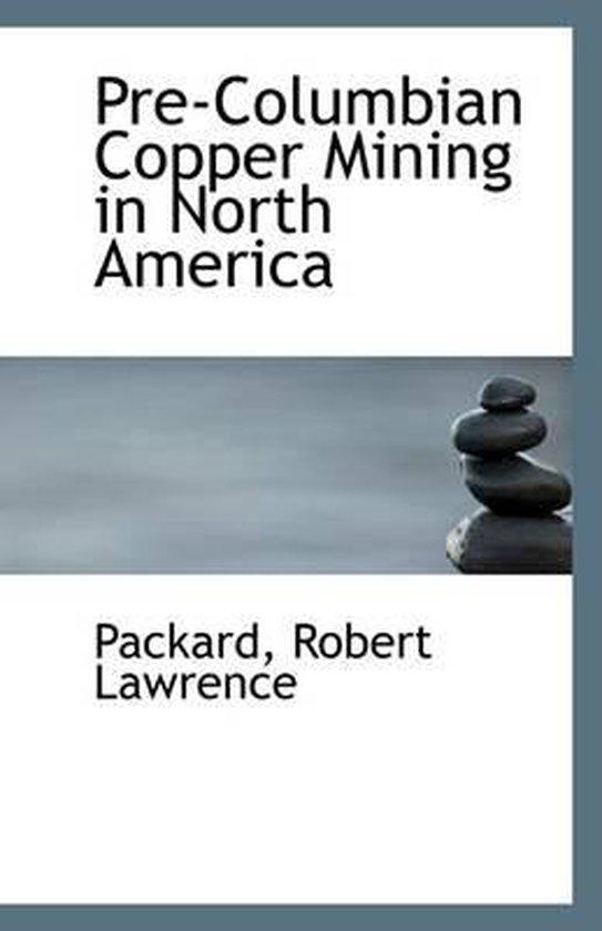 Pre-Columbian Copper Mining in North America