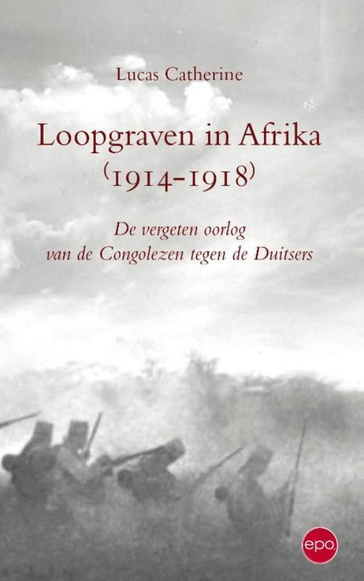 Loopgraven in Afrika (1914-1918) - Lucas Catherine | Fthsonline.com