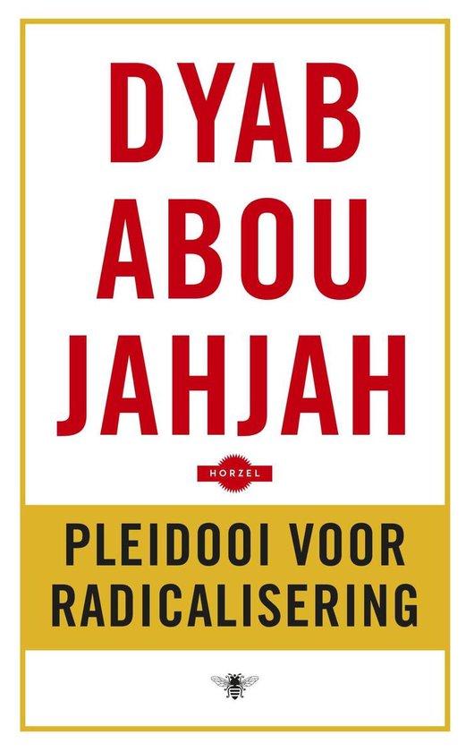 Pleidooi voor radicalisering - Dyab Abou Jahjah pdf epub