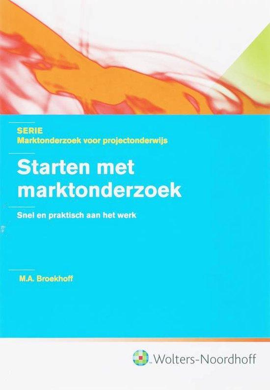 Starten Met Marktonderzoek - M.A. Broekhoff |