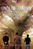 Understanding and Accepting Our Responsibilities as Men