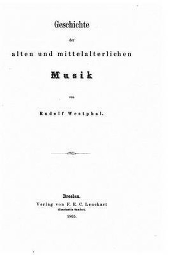 Geschichte Der Alten Und Mittelalterlichen Musik