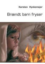 Brændt barn fryser