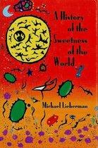 Boek cover History Sweetness of the World van Lieberman