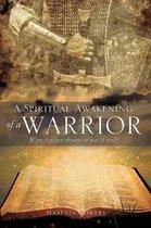A Spiritual Awakening of a Warrior