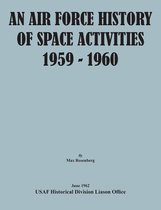 An Air Force History of Space Activities, 1959-1960