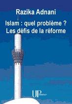 Islam : quel problème ? Les défis de la réforme