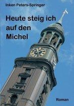 Heute steig ich auf den Michel