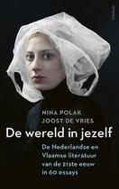 De wereld in jezelf. De Nederlandse en Vlaamse literatuur van de 21ste eeuw in 60 essays