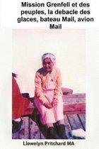 Mission Grenfell Et Des Peuples, La Debacle Des Glaces, Bateau Mail, Avion Mail,