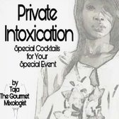 Private Intoxication