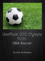 Unofficial 2012 Olympic Guides: USA Soccer