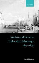 Venice and Venetia under the Habsburgs
