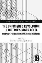 The Unfinished Revolution in Nigeria's Niger Delta