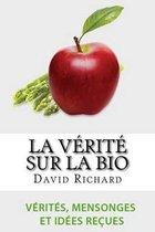 La V rit Sur Le Bio