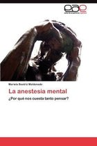 La Anestesia Mental