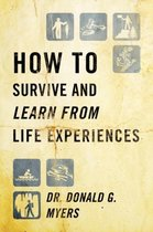 How to Survive and Learn from Life Experiences