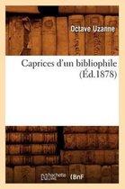 Caprices d'un bibliophile, (Ed.1878)