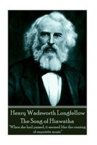 Henry Wadsworth Longfellow - The Song of Hiawatha