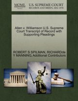 Allen V. Williamson U.S. Supreme Court Transcript of Record with Supporting Pleadings