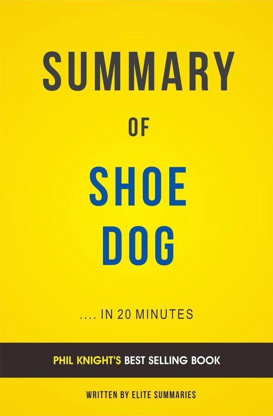 Boek cover Summary of Shoe Dog: by Phil Knight   Includes Analysis van Elite Summaries