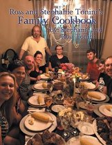 Ross and Stephanie Tonini'S Family Cookbook
